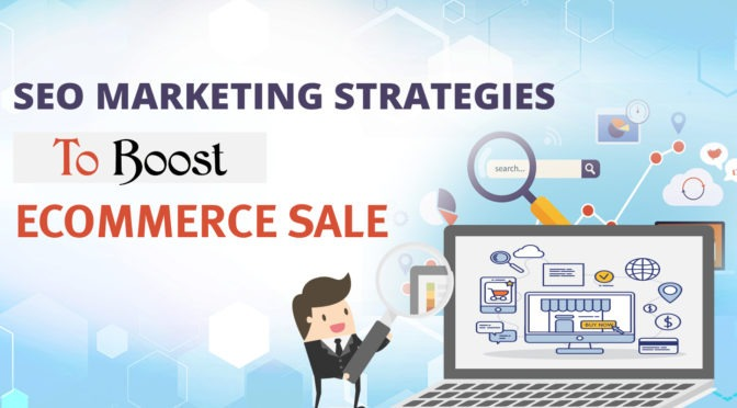 Essential eCommerce SEO Marketing Strategies to Boost Sales