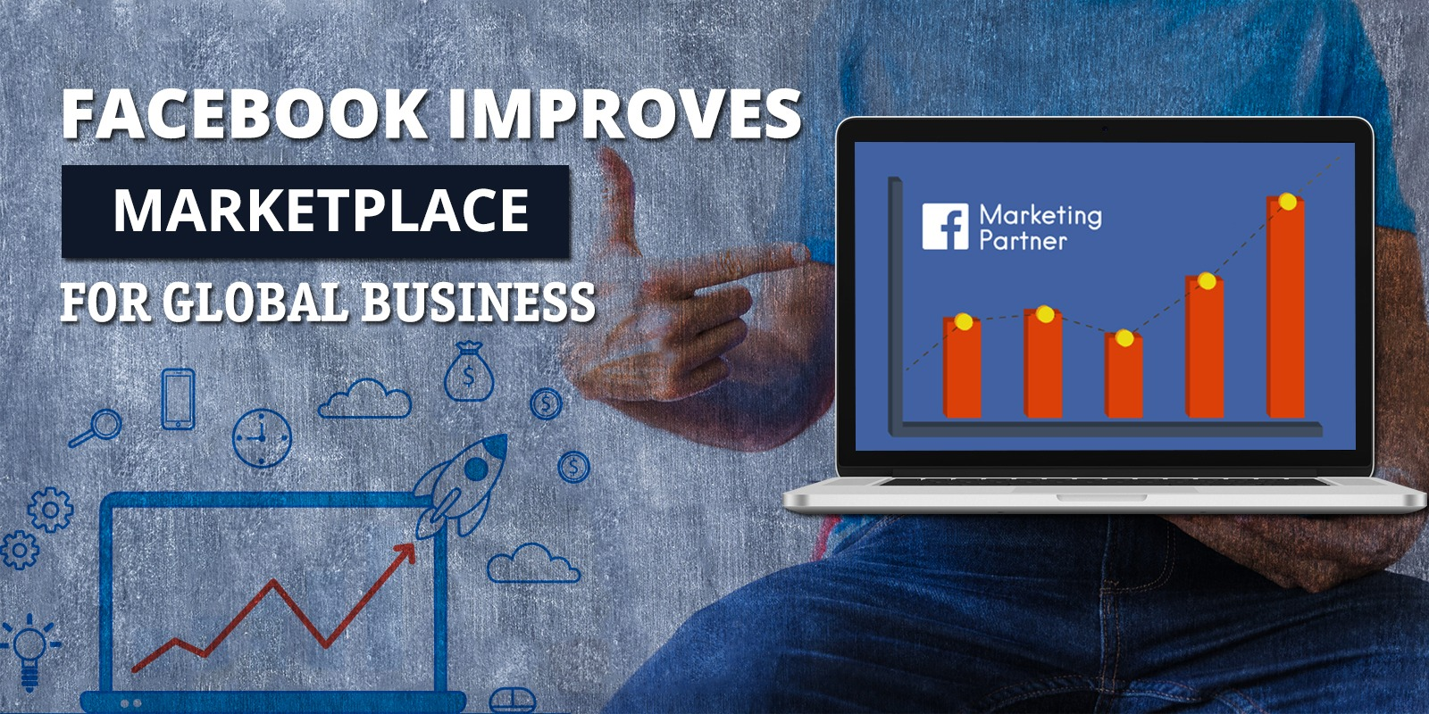 Facebook Improves Marketplace for Global Business