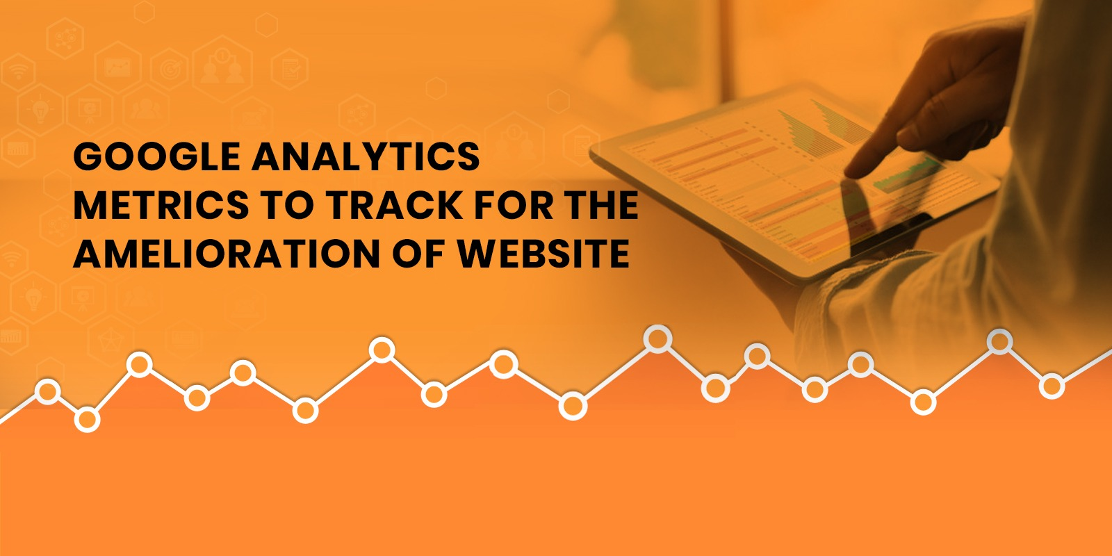 Google Analytics Metrics to Track