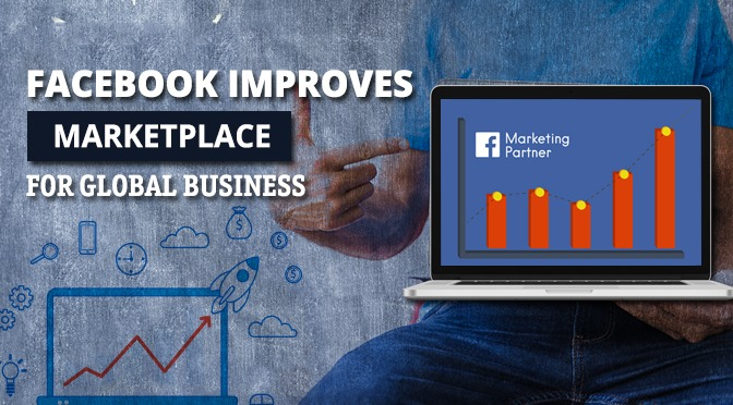 Facebook Improves Marketplace for Global Business for Fast