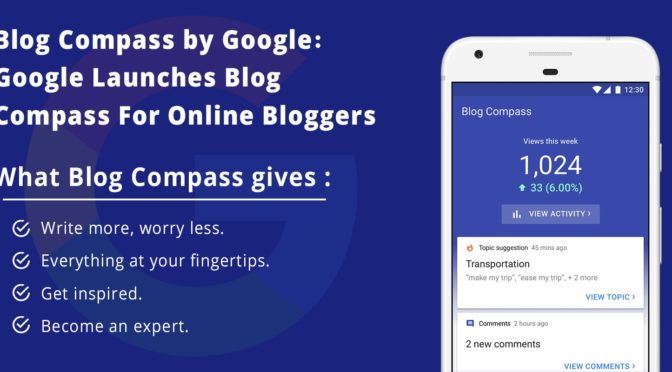 Blog Compass by Google – Google Launches Blog Compass For Online Bloggers