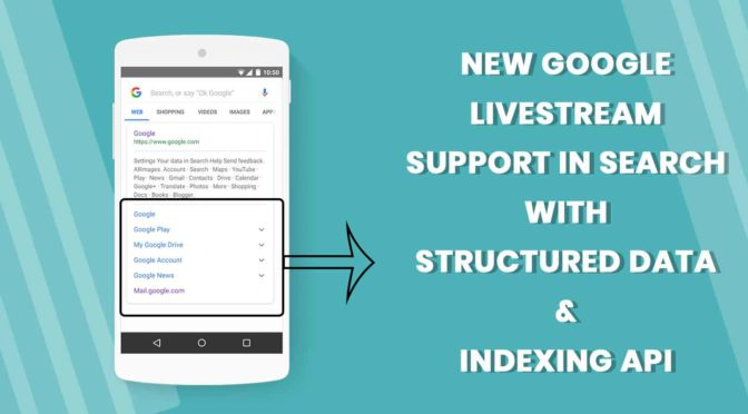 New Google Livestream Support in Search with Structured Data & Indexing API