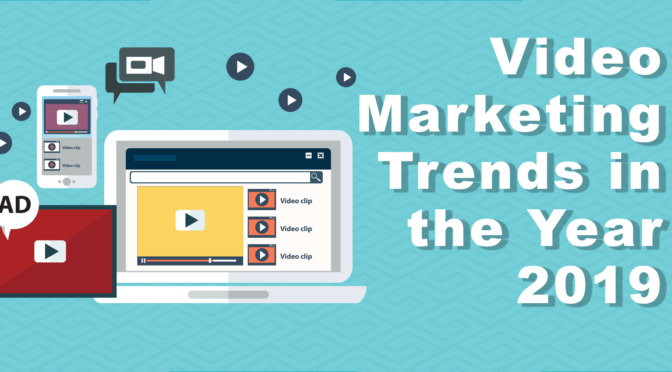 Video Marketing Trends in the Year 2019: The Old and The New Question