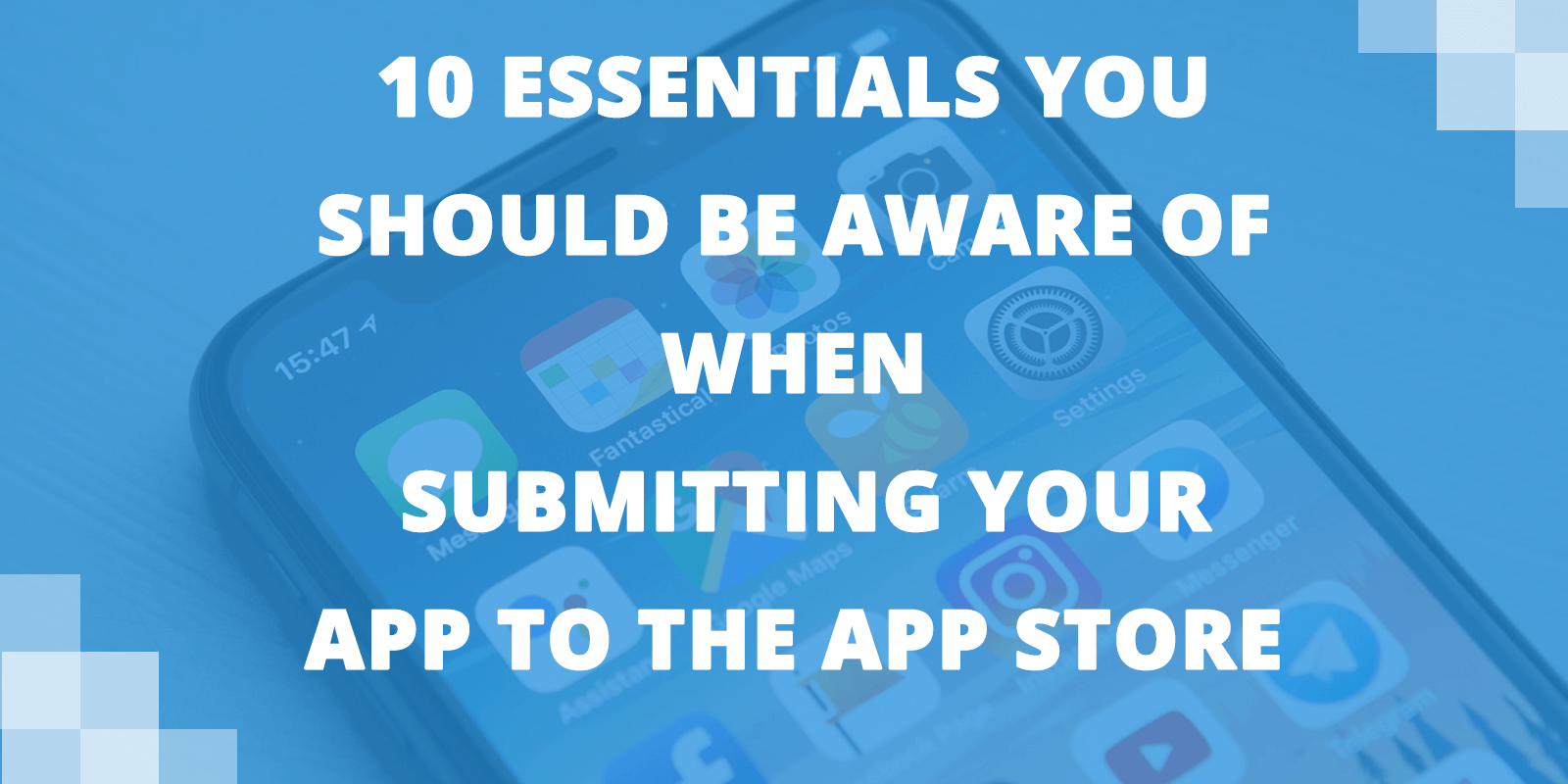10 Essentials you should be aware of when submitting your App to the App Store