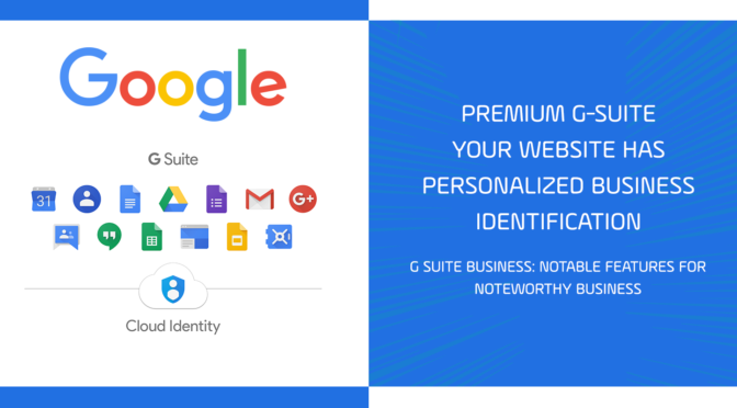 Premium G-Suite – Your Website has Personalized Business Identification